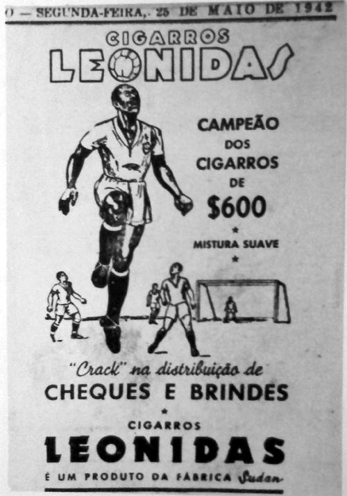 Até o craque Leônidas da Silva emprestou seu nome para uma marca
